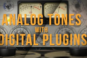 Analog Tones with digital Plugins