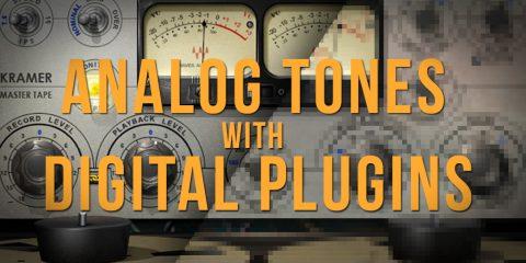 Analog Tones with digital Plugins